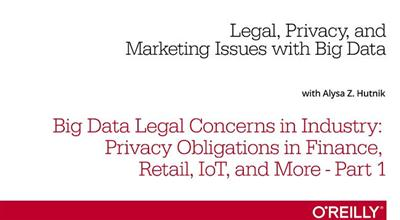 O'Reilly - Big Data Legal Concerns in Industry