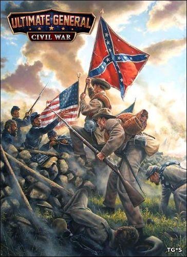 Ultimate General: Civil War [v1.09]  › Торрент