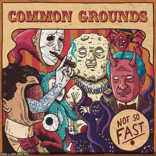 Common Grounds - Not So Fast (2017)