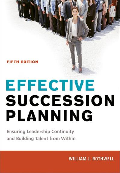 Effective Succession Planning, Fifth Edition