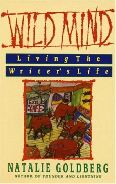 Wild Mind Living the Writer