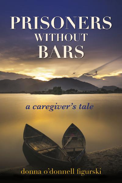 Prisoners Without Bars A Caregivers Tale