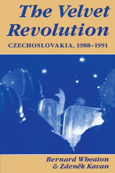 The Velvet Revolution Czechoslovakia, 1988-1991
