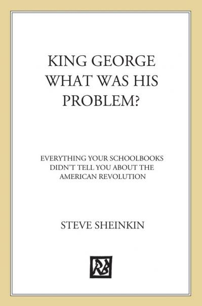 King George what was his problem everything your schoolbooks didn't tell you about the American R...