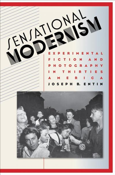 Sensational modernism experimental fiction and photography in thirties America