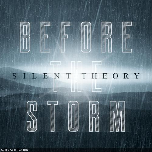 Silent Theory - Before the Storm (Single) (2018)