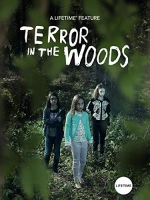 Ужас в Лесу / Terror in the Woods (2018)