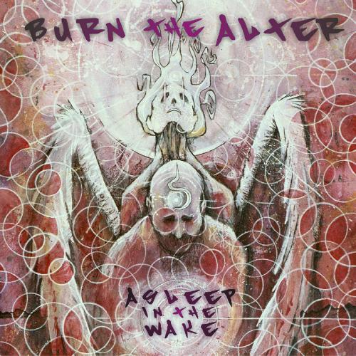 Asleep in the Wake - Burn the Alter (Single)