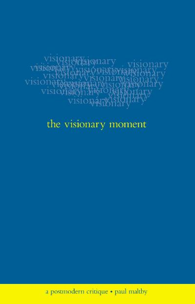 The visionary moment a postmodern critique
