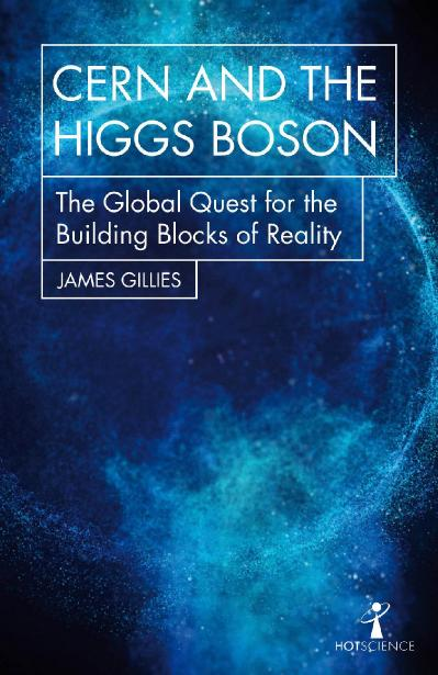 CERN and the Higgs Boson The Global Quest for the Building Blocks of Reality (Hot ...