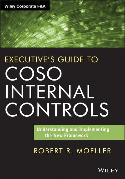 Executive's guide to COSO internal controls understanding and implementing the new...