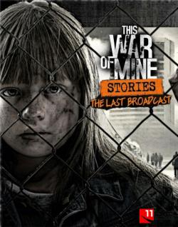 This War of Mine: Stories - The Last Broadcast (2018, PC)